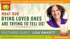 Lisa-Smartt-words-at-the-threshold-inspire-nation-show-podcast-youtube-interview-dying-words-crossing-over-glimpse-of-heaven-spiritual