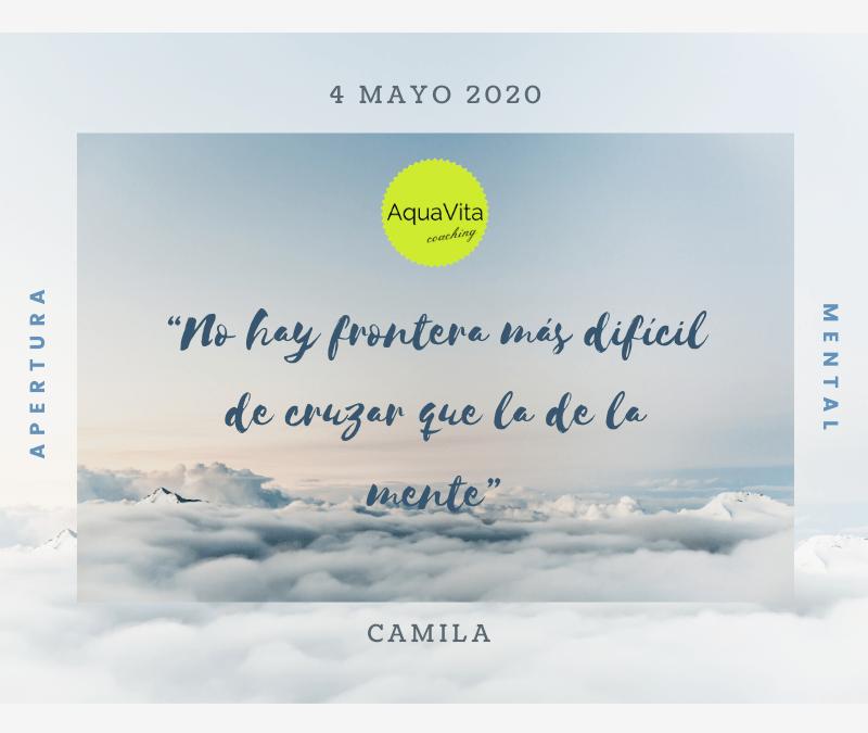 Postales desde el cielo… 4 de Mayo 2020: Apertura Mental