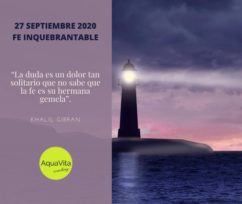 Postales desde el cielo… 27 Septiembre 2020: Fe Inquebrantable