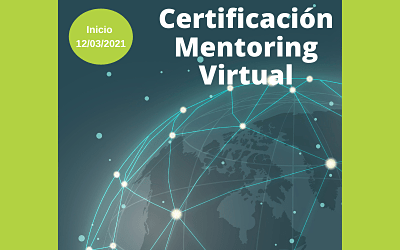 12 Marzo 2021 iniciamos Certificación Internacional Mentoring Virtual