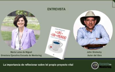 """Conversaciones con… John Strelecky, autor del Long Seller """"Un café en el fin del mundo"""": conversando sobre el propósito"""