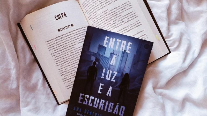 Resenha   Sob a Luz da Escuridão & Entre a Luz e a Escuridão – Ana Beatriz Brandão