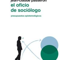 """Epistemología / Sociología: Bourdieu, Passeron y Chamboredon: """"El Oficio de Sociólogo"""".-"""