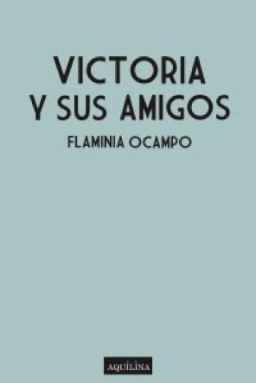 Victoria Ocampo libro Victoria y sus amigos