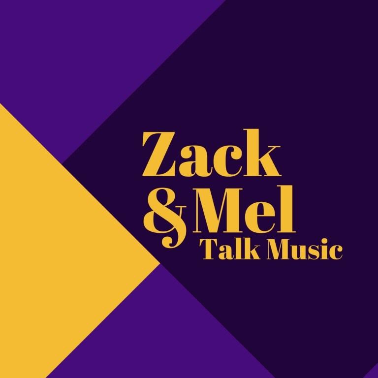 Zack & Mel Talk Music