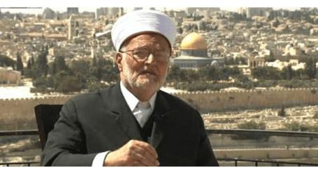 الشيخ صبري لـصفا: زيارة المطبعين للأقصى تُعطي شرعية للاحتلال