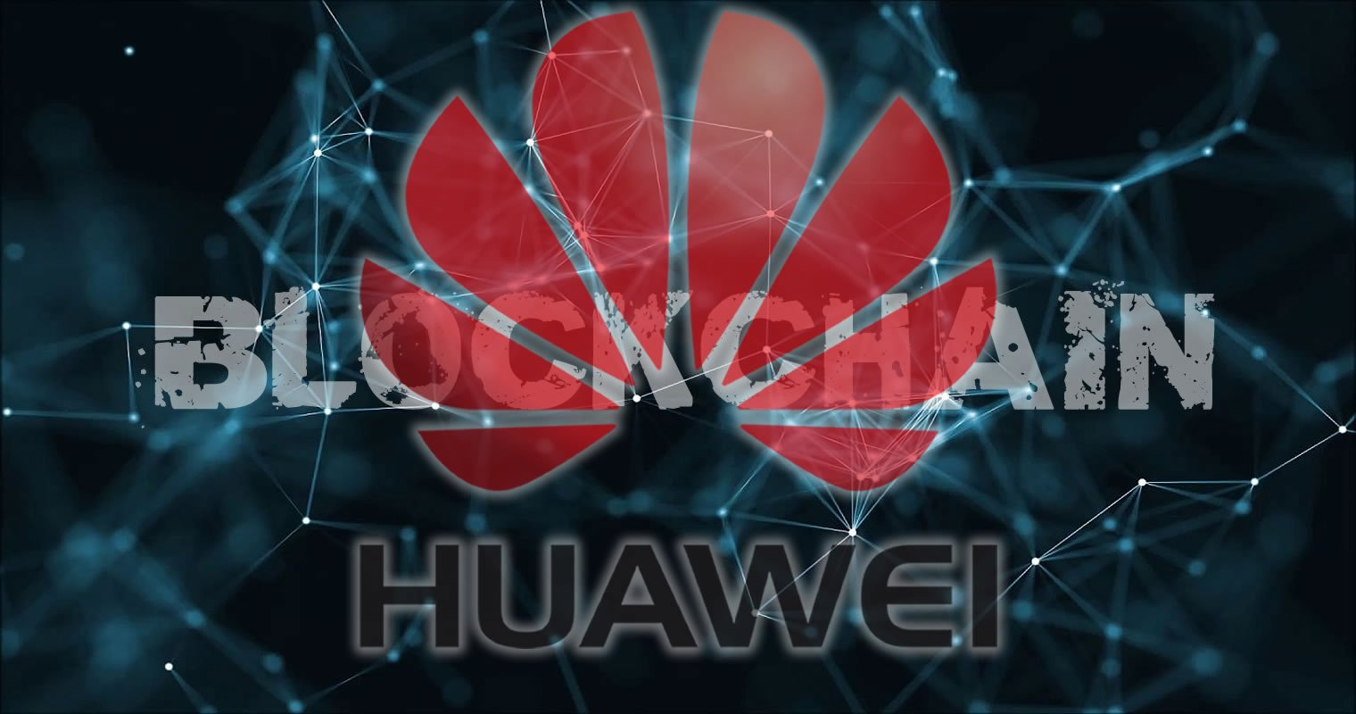 """شراكة عملاق الاتصالات """"هواوي"""" مع الحكومة الصينية للعمل على منصة بلوكشين جديدة"""