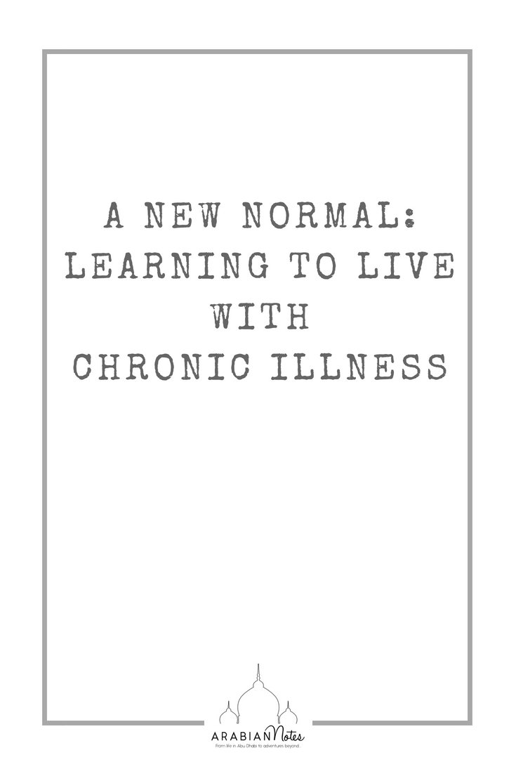 I can\'t pinpoint when it started but here I am, finding a way to live with my new normal: learning to live with chronic illness.