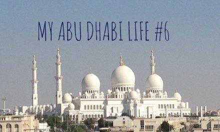 My Abu Dhabi Life #6