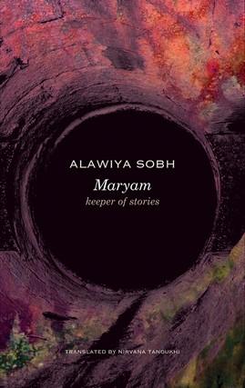 Review: Alawiya Sobh's Feminist Frisson in 'Maryam, Keeper of Stories'