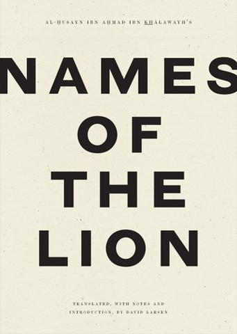 'Whose Face is Huge and Wears a Hideous Expression': On David Larsen's Translation of 'Names of the Lion'