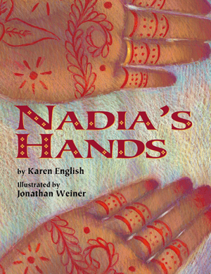 Nadia's Hands, by Karen English