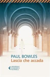 lascia che accada Paul Bowles