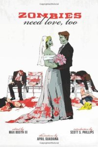 """Cover art for """"Zombies Need Love, Too,"""" edited by Max Booth III"""