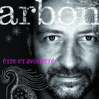 Arbon-couv-album-etre-et-avoir-ete-640