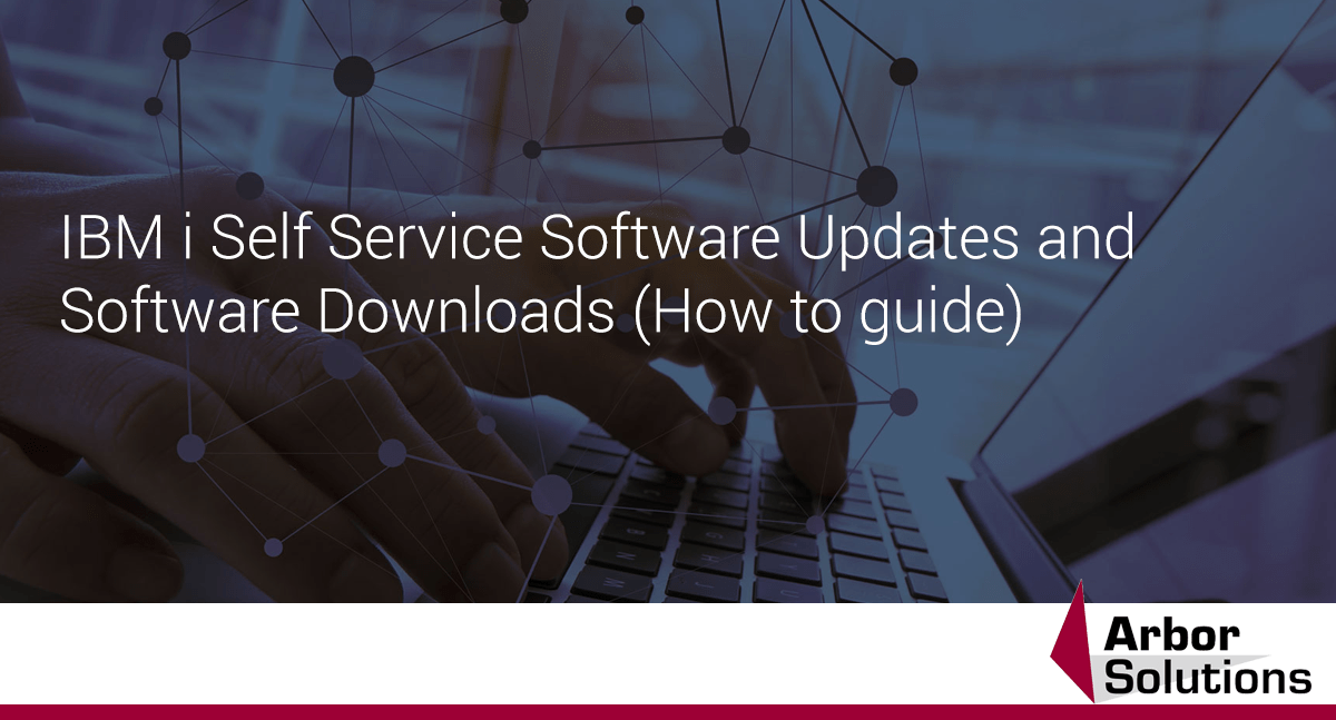 IBM i Self Service Software Updates and Software Downloads