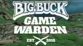 Big Buck Game Wardens Now Out And About Promoting Big Buck HD