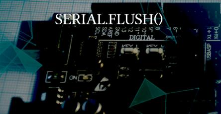 Serial.flush()