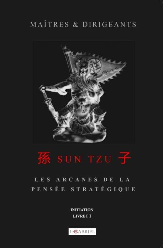 Maîtres et Dirigeants - Sun Tzu - Les arcanes de la pensée stratégique