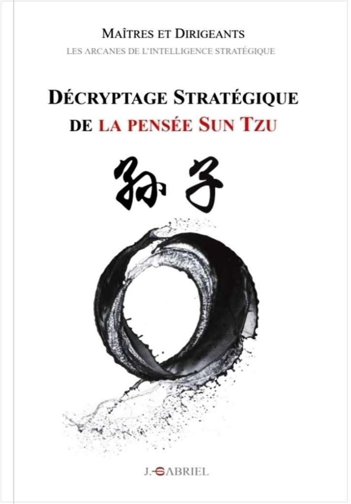 Sun Tzu - Décryptage Stratégique - Collection Maîtres et Dirigeants - Jérôme Gabriel