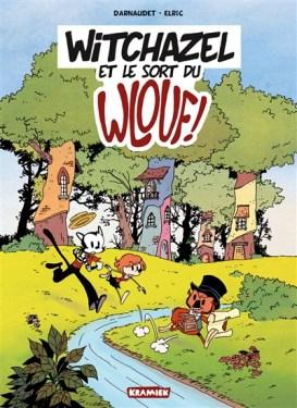 Witchazel Tome 1 : Witchazel et le sort du Wlouf !