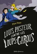 Louis Pasteur contre les Loups Garous