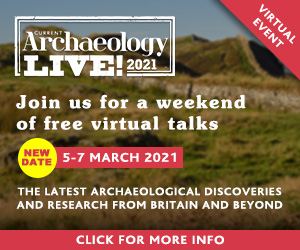 Current Archaeology Live! Conference 2021 - join us for a weekend of free virtual talks, 5-7 March