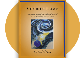 COSMIC LOVE,The Sacred Union of the Archangel Michael, the Earth and the New Jerusalem