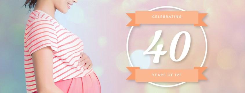 Celebrating 40 Years of IVF