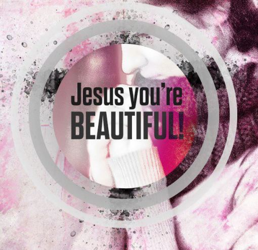Jesus You're Beautiful (5)