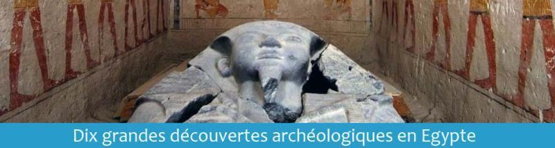 Dix grandes découvertes archéologiques en Egypte