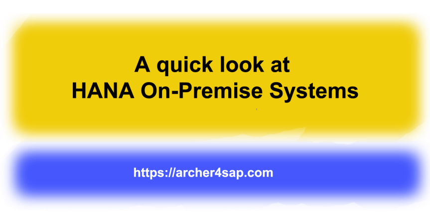 SAP S4 HANA On Premise: A quick look
