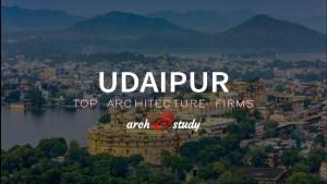 Top 15 Architecture Firms in Udaipur to make a good career