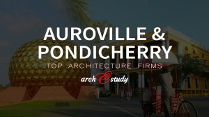 Top 25 Architecture Firms in Auroville and Pondicherry