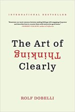 The Art of Thinking Clearly byRolf Dobelli