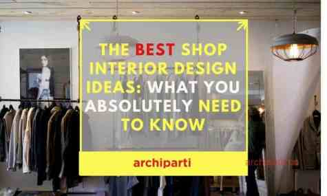 2021 Shop Interior Design Reminders: Ideas Every Shop Owner Should Read Before Starting