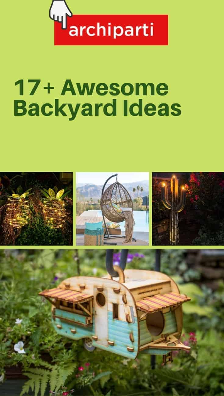 Got a boring backyard? Try these 17+ Awesome Backyard Ideas