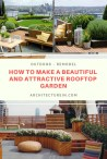 How To Make A Beautiful And Attractive Rooftop Garden