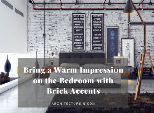 Bring A Warm Impression On The Bedroom With Brick Accents