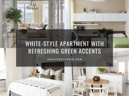 White Style Apartment With Refreshing Green Accents