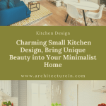 Charming Small Kitchen Design, Bring Unique Beauty Into Your Minimalist Home