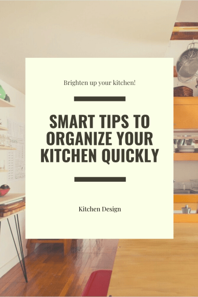 Smart Tips To Organize Your Kitchen Quickly