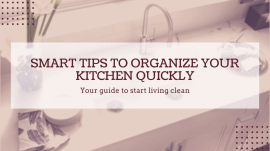 Smart Tips To Organizer Your Kitchen Quickly