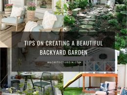 Tips On Creating A Beautiful Backyard Garden