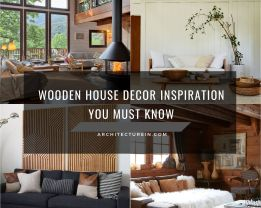 Wooden House Decor Inspiration You Must Know