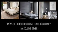 Men's Bedroom Design With Contemporary Masculine Style