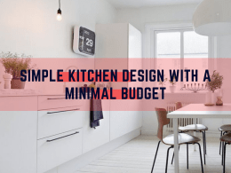 Simple Kitchen Design With A Minimal Budget