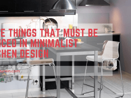 Some Things That Must Be Noticed In Minimalist Kitchen Designs