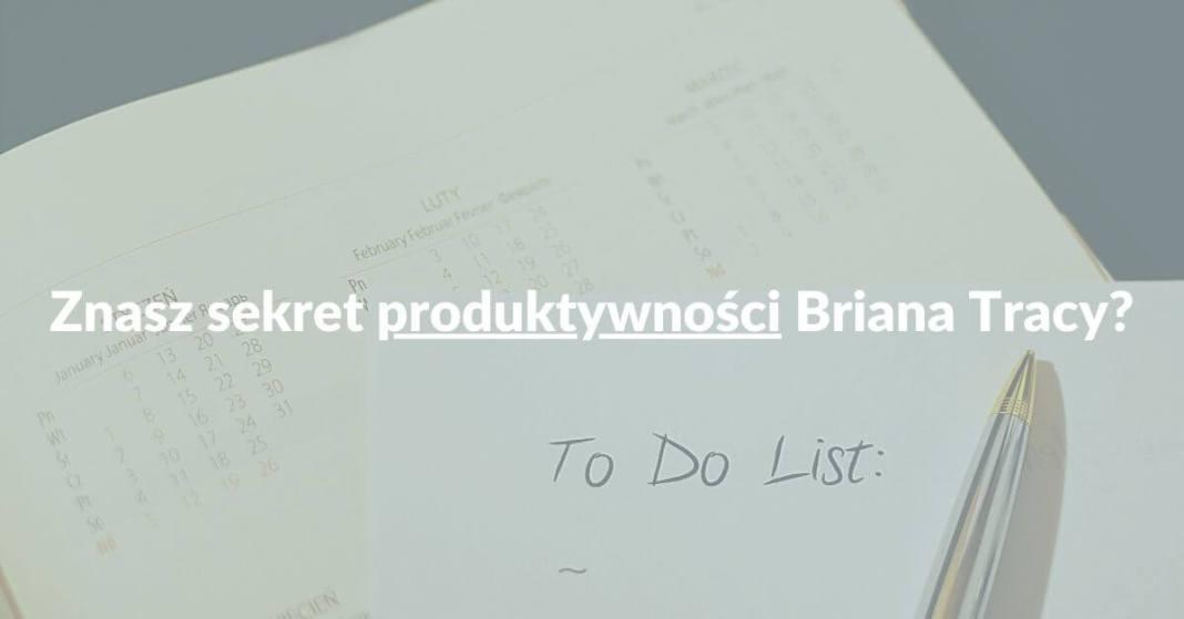 lista zadań to sekret Briana Tracy