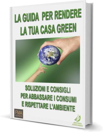 Guida per una casa ecologica e a risparmio energetico